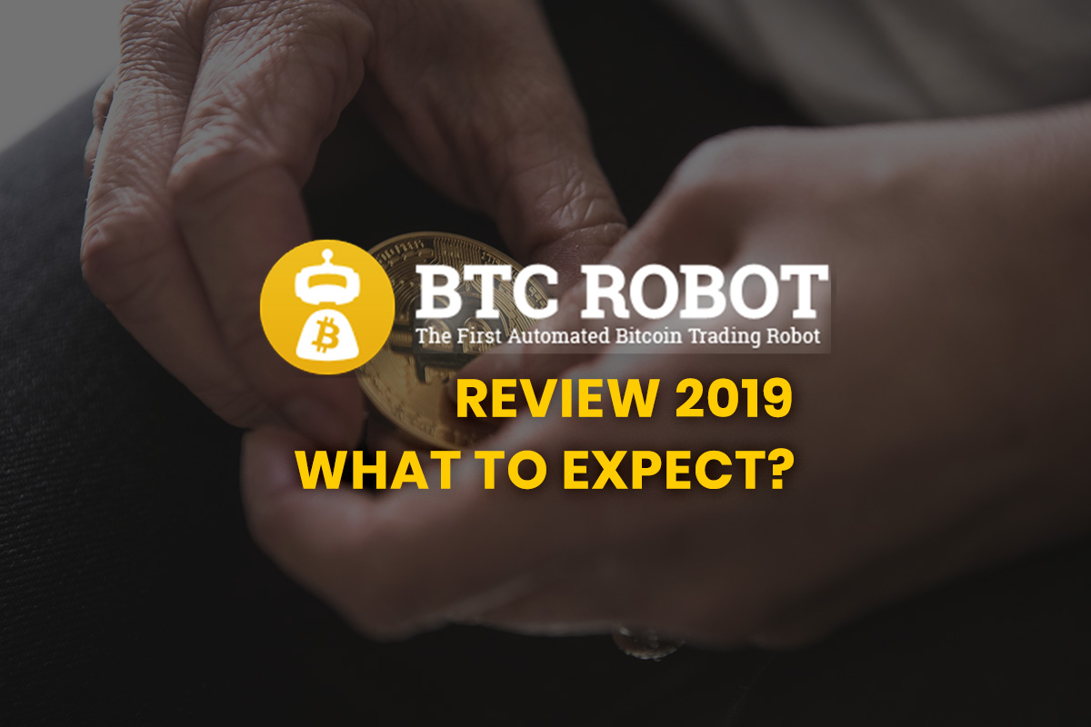 BTC Robot Review 2019: What to Expect?