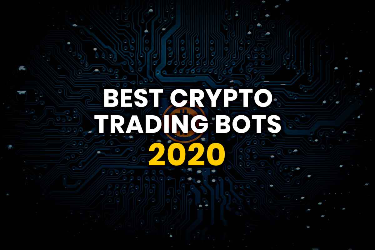 Best Crypto Trading Bots 2020: Which Bot is The Best Bitcoin Bot?
